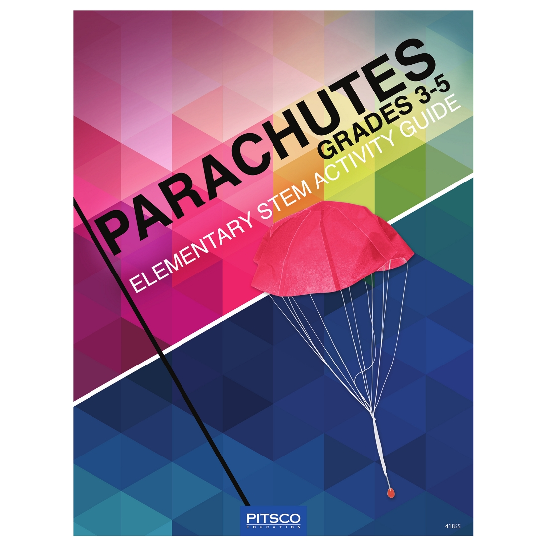 Parachutes Elementary Stem Activity Guide W41855