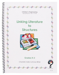 Grades K-2 Linking Literature to Structures – Teacher Book