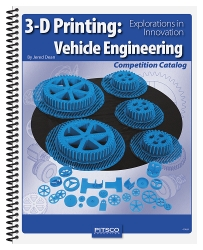3-D Printing: Vehicle Engineering Competition Catalog