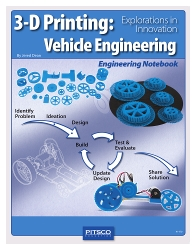 3-D Printing: Vehicle Engineering Notebook