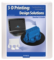 3-D Printing: Design Solutions Curriculum