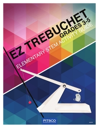 EZ Trebuchet Elementary STEM Activity Guide