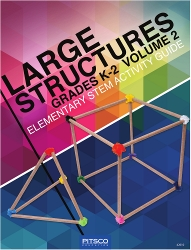 Large Structures Elementary STEM Activity Guide Volume 2