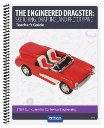 The Engineered Dragster: Sketching, Drafting, and Prototyping Teacher's Guide
