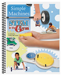 STEM in the Gym™ – Simple Machines Teacher Guide