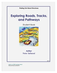 Grades K-2 Exploring Roads, Tracks, and Pathways – Student Book