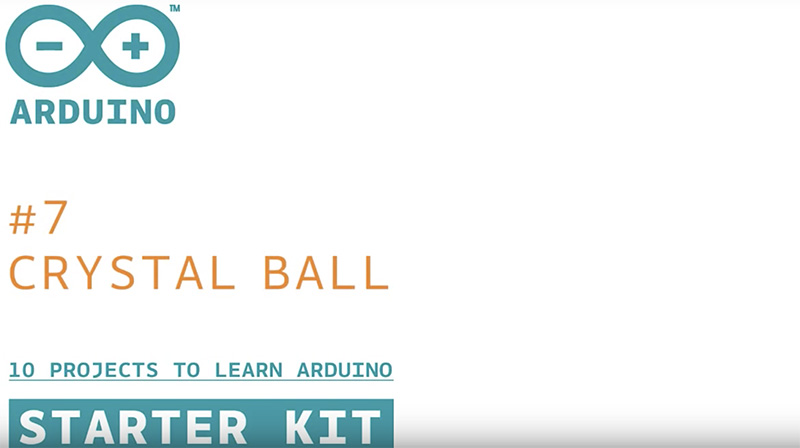 Arduino Starter Kit: Crystal Ball