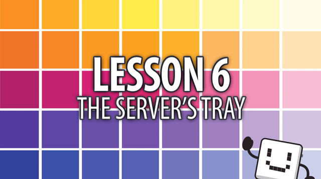 Code Cube Lesson 6: The Server's Tray