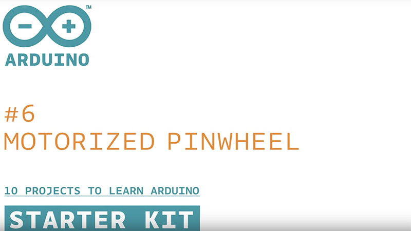 Arduino Starter Kit: Motorized Pinwheel